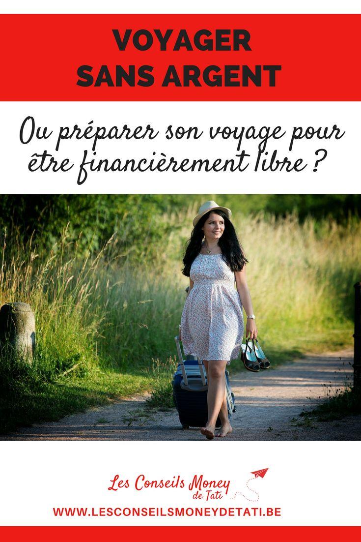 Voyager sans argent ou préparer son voyage pour être financièrement libre - www.lesconseilsmoneydetati.be