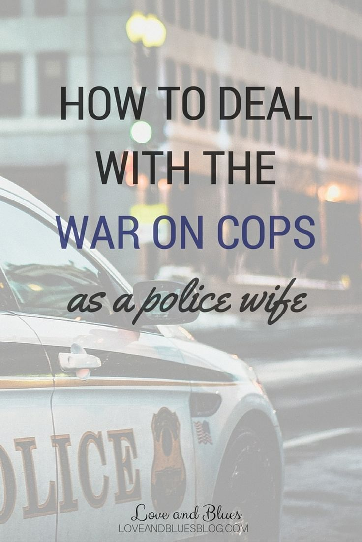 It's hard enough at times to be married to a police officer. In the current climate of an all-out war on cops, it's terrifying.