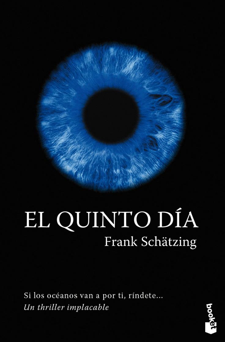 El Quinto Día (Frank Schätzing)  Ciencia ficción novelada.. me entretiene mucho…