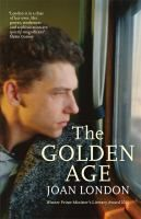 The golden age [electronic resource]. Joan London. [Fiction Award]