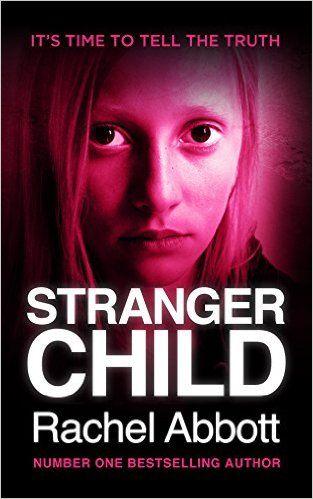 Stranger Child - Kindle edition by Rachel Abbott. Mystery, Thriller & Suspense Kindle eBooks @ AmazonSmile.