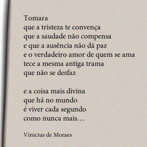 Sábias palavras de um verdadeiro poeta!