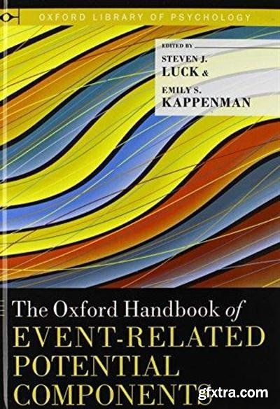 The Oxford Handbook of Event-Related Potential Components By Steven J. Luck, Emily S. Kappenman 2012 | 664 Pages | ISBN: 0195374142 | PDF | 16 MB Download http://nitroflare.com/view/9A67B7A77480C3B/nub05.T.O.H.o.ER.P.C.pdf