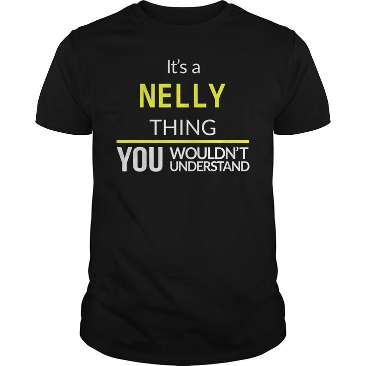 It's A NELLY Thing You Wouldn't Understand #gift #ideas #Popular #Everything #Videos #Shop #Animals #pets #Architecture #Art #Cars #motorcycles #Celebrities #DIY #crafts #Design #Education #Entertainment #Food #drink #Gardening #Geek #Hair #beauty #Health #fitness #History #Holidays #events #Home decor #Humor #Illustrations #posters #Kids #parenting #Men #Outdoors #Photography #Products #Quotes #Science #nature #Sports #Tattoos #Technology #Travel #Weddings #Women