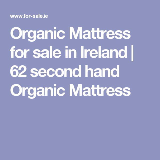 Organic Mattress for sale in Ireland | 62 second hand Organic Mattress