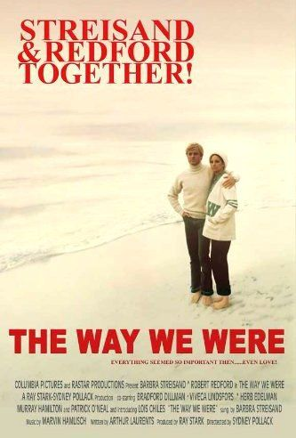 Directed by Sydney Pollack.  With Barbra Streisand, Robert Redford, Bradford Dillman, Lois Chiles. Two desperate people have a wonderful romance, but their political views and convictions drive them apart.
