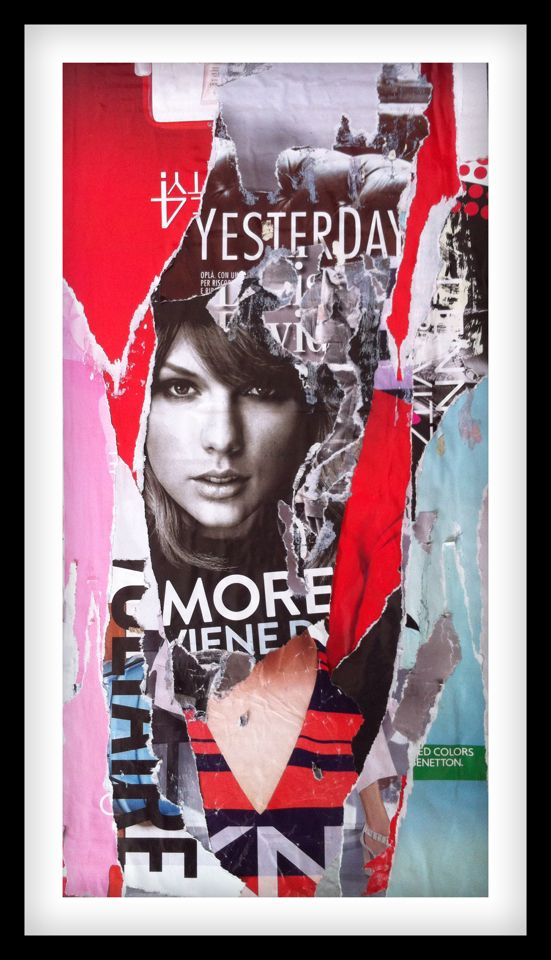 Slasky   Yesterday   52x27cm #decollage #mixedmedia #taylor #swift #poster #magazine #torn #art #music #pictures