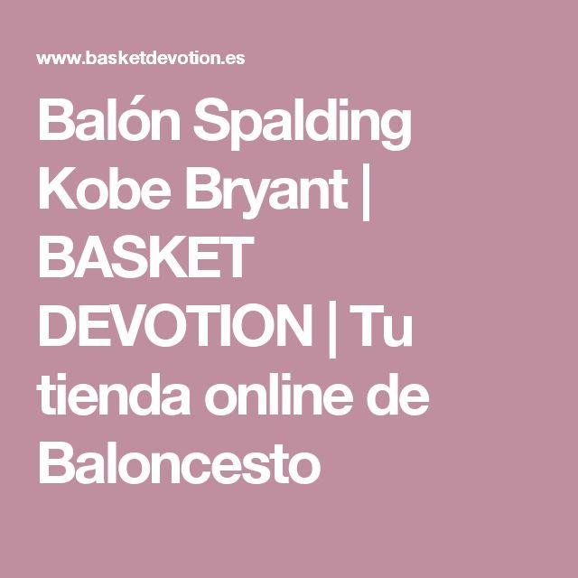 Balón Spalding Kobe Bryant | BASKET DEVOTION | Tu tienda online de Baloncesto
