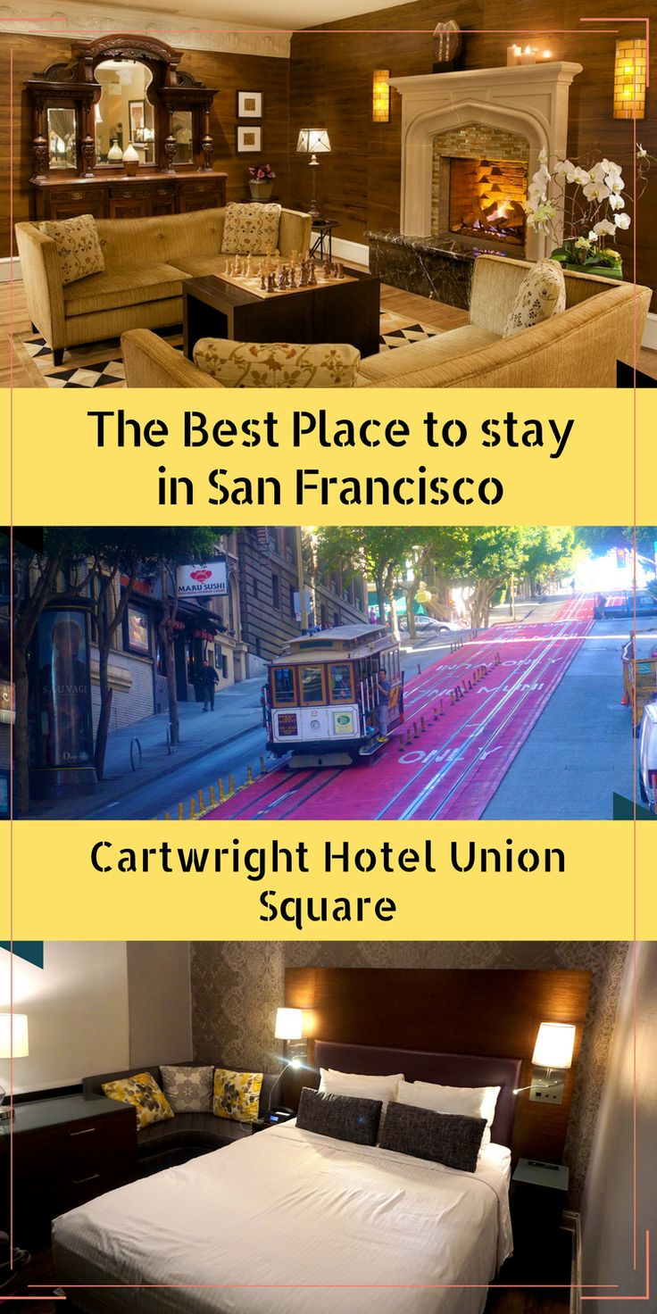 Best place to stay in San Francisco | where to stay in San Francisco | hotels in San Francisco | Cartwright hotel union square