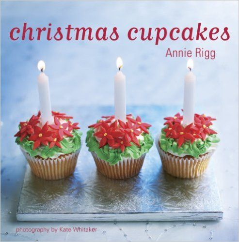 Christmas Cupcakes:   Annie Rigg