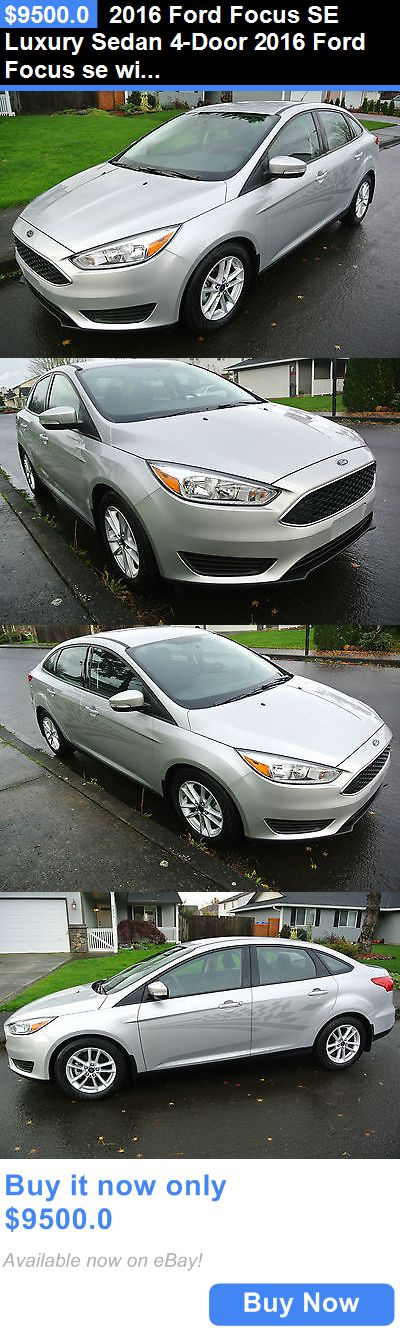 Luxury Cars: 2016 Ford Focus Se Luxury Sedan 4-Door 2016 Ford Focus Se With Only 1,136 Miles Still New Car Smell BUY IT NOW ONLY: $9500.0