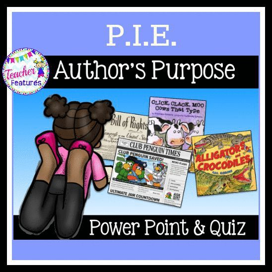 """What a fun way to learn Author's Purpose! This Power Point can be used to practice determining the purpose of the author: PIE= Persuade, Inform and Entertain. Included at the end are 6 sample """"You Decide"""" texts for assessing student skills."""
