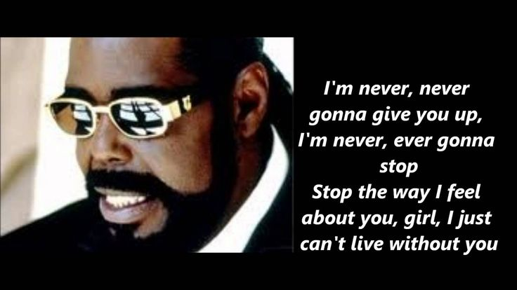 Barry White  Never Never Gonna Give You Up Lyrics lets hear it HIGH DEFINITION...OH BABY....KEEP ON..