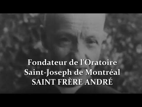 Saint Frère André / Fondateur de l'Oratoire Saint-Joseph au Québec et... portier de Dieu - YouTube