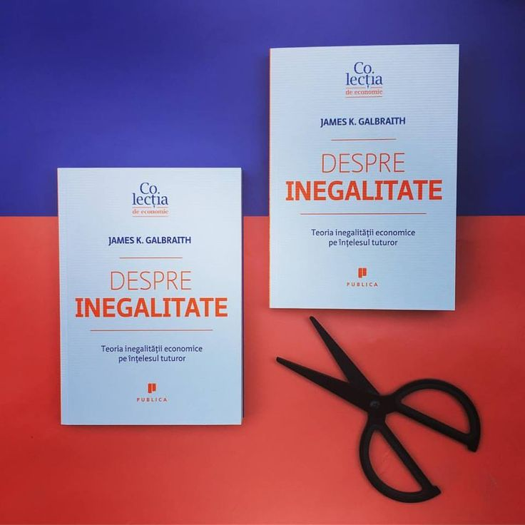 """Inegalitatea este realitatea noastră cotidiană, mai ales în sfera economică – James Galbraith în ghidul pe înțelesul tuturor, """"Despre inegalitate"""".  #inequality #romanianedition #economie #decitit #editurapublica"""