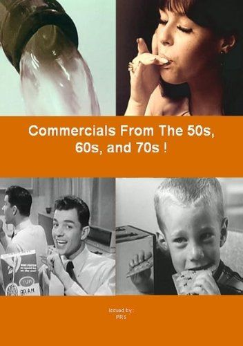 Commercials From The 50s, 60s, and 70s!