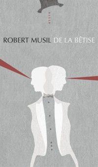 Robert Musil > De la bêtise - Poche
