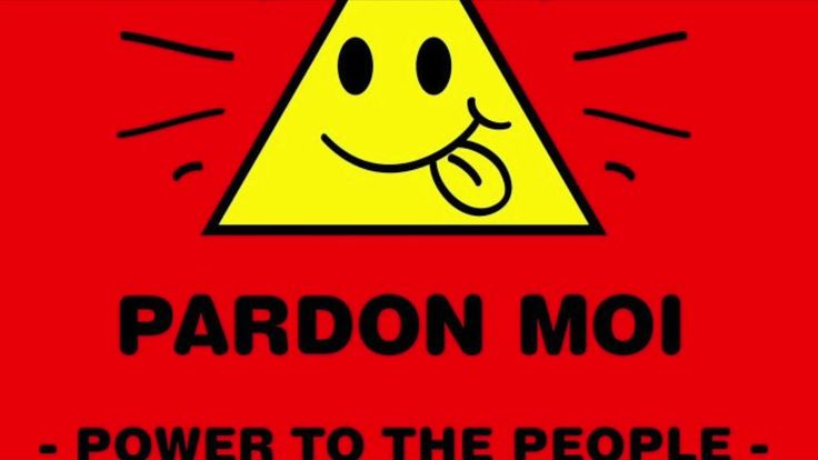 Pardon Moi - Power To The People