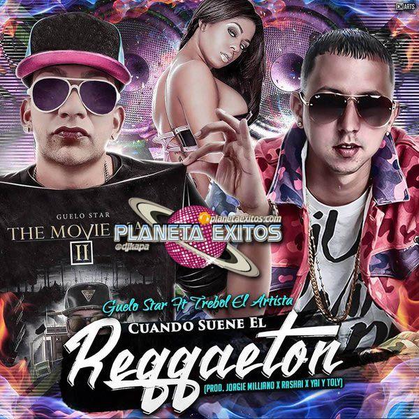 Guelo Star Ft. Trebol Clan - Cuando Suene El Reggaeton