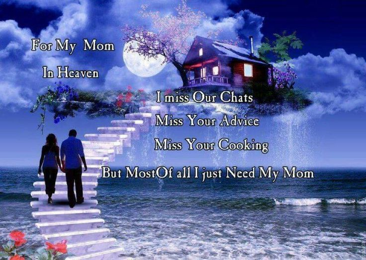 I miss you so much mom