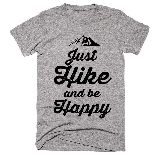 Mountain Just  Hike and be Happy t-shirt