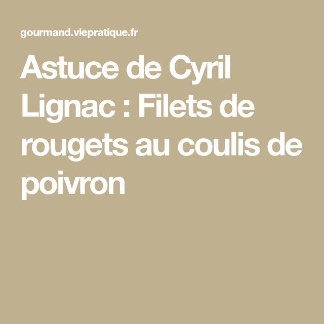 Astuce de Cyril Lignac : Filets de rougets au coulis de poivron