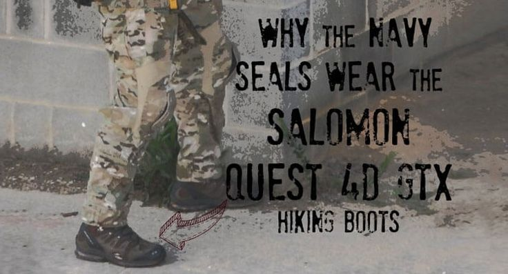 Why Navy Seals Wear Salomon Quest 4D GTX Hiking Boots – Review