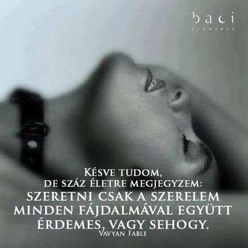 Vavyan Fable idézet a fájdalmas szerelemről. A kép forrása: Baci Lingerie Magyarország