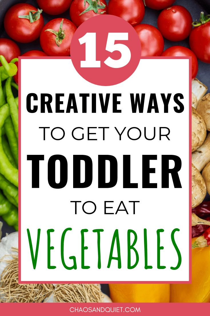 15 Creative Ways to Get Your Picky Toddler to Eat Vegetables