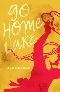 Go Home Lake by Megs Beach - out September 1, 2015