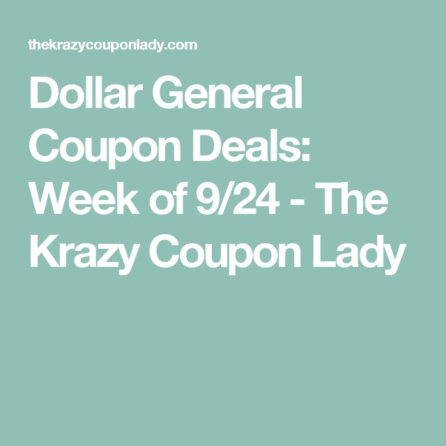 Dollar General Coupon Deals: Week of 9/24 - The Krazy Coupon Lady