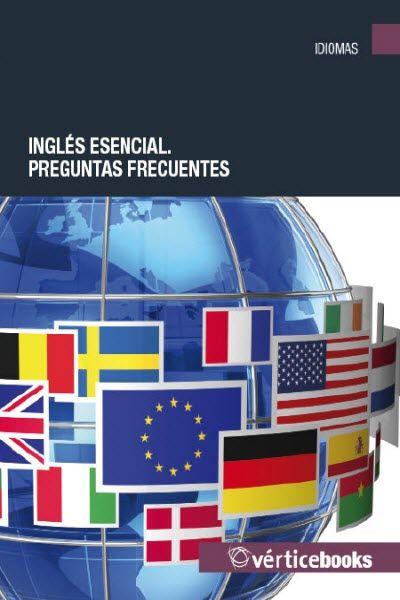 Vértice Books - Inglés esencial. Preguntas frecuentes