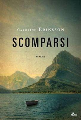 #EditriceNord  #Thriller   Scomprasi  Caroline Eriksson #recensione  Sognando tra le Righe: SCOMPARSI Caroline Eriksson Recensione
