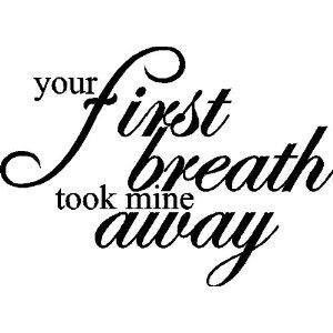 And there is no way that any new mom can be prepared for the complete and total joy of that little miracle that they just brought into the world when their newborn takes his or hers 1st breath. I experienced it 5 times and each time it took my breath away just as if it was the 1st time.