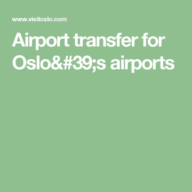 Airport transfer for Oslo's airports