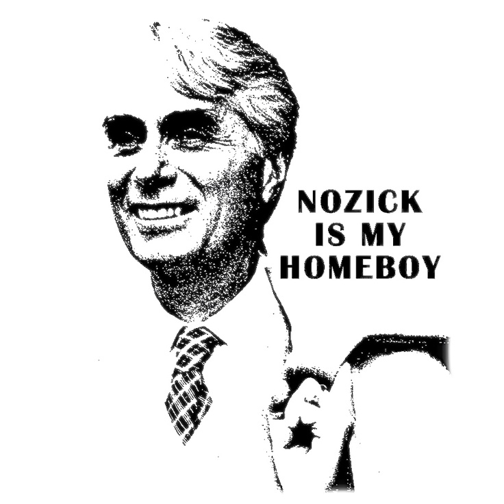 "Robert Nozick ""Nozick is my homeboy"""