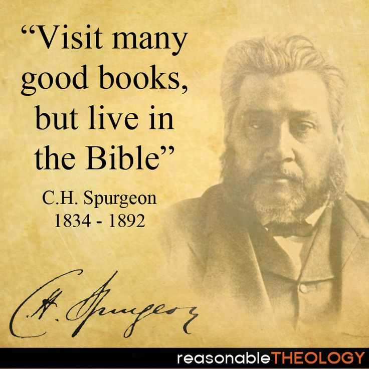 ...live in the Bible. ~Spurgeon