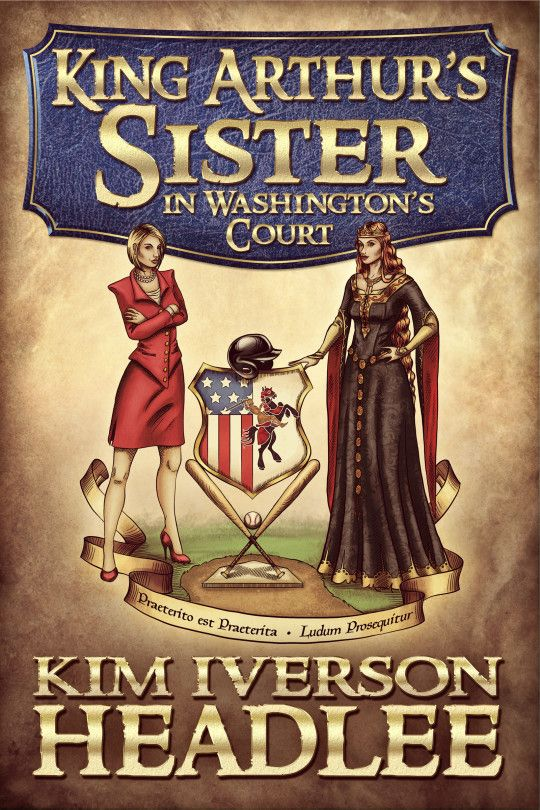 King Arthur's Sister in Washington's Court...  Whatever is a time-displaced queen of magic and minions to do? Wy, rebuild her kingdom, of course-two kingdoms, in fact: as Campaign Boss for the reelection of American President Malory Beckham Hinton, and as owner of the London Knights world-champions baseball franchise... Author #KimIversonHeadlee Sponsored Book Tour ends 5/25/15.