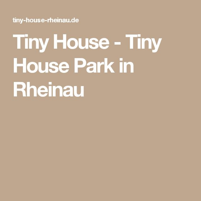Tiny House  - Tiny House Park in Rheinau