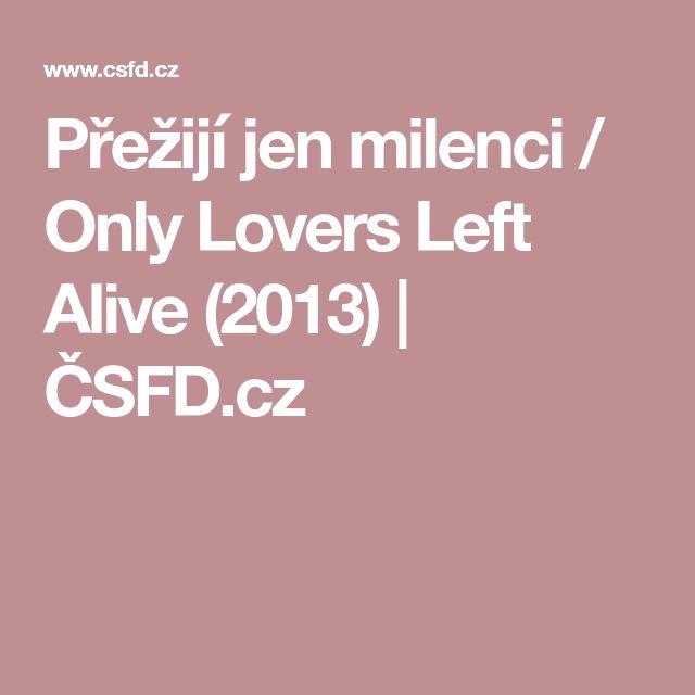 Přežijí jen milenci / Only Lovers Left Alive (2013)   ČSFD.cz