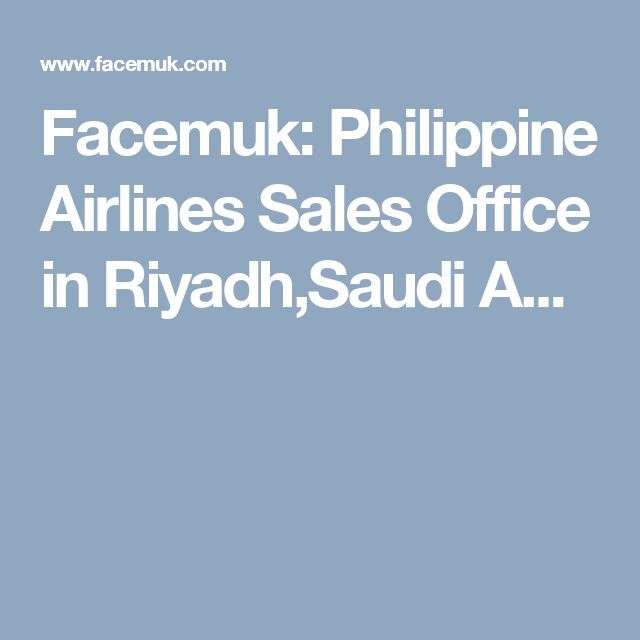 Facemuk: Philippine Airlines Sales Office in Riyadh,Saudi A...