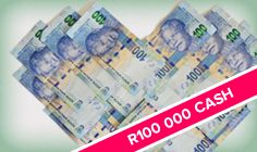Win your share of R100, 000 cash