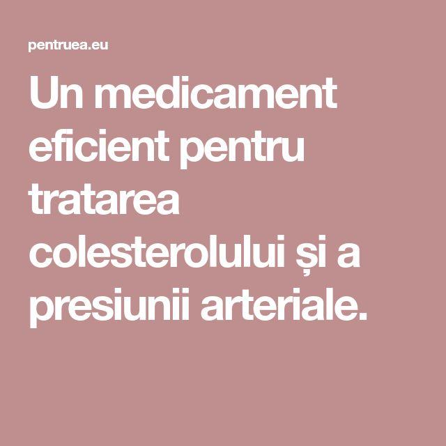 Un medicament eficient pentru tratarea colesterolului și a presiunii arteriale.