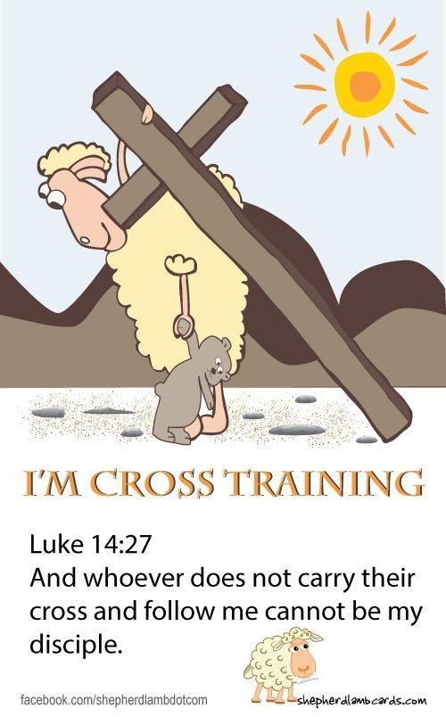 #Jesus #Christianecards - Luke 14:27 Christian faith Bible verse. Scripture of spiritual encouragement and inspiration  -  I'm Cross Training!