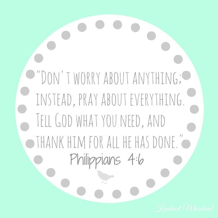 Bring al jou bekommernisse na God toe. Hy wil daar wees vir jou en Hy wil jou burdens verlig.