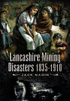 Lancashire Mining Disasters 1835-1910, eBook also available