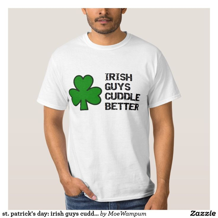 st. patrick's day: irish guys cuddle better shamro st patricks day decorations, st patricks day crafts, st patricks day,   st patrick's day ideas, st. patrick's day theme, st. patrick's day activities, t shirts #saint #saintpatricksday #stpatricksday #design #trend #saintpatricksday2018 #patricks #greenday #stpatricksday2018 #style #StPatricksFest #SaintPatricksDay #saint #shamrock #StPatricksDayShirt #tshirt #tshirts #womentshirts #hoodie #hoodies #jacket #menswear #menwithstreetstyle