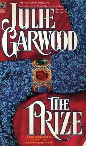 The PrizeJulie Garwood, Book July Garwood, Author July, Book Worth, Fiction Reading, Favorite Book, Book Covers, Historical Fiction, Book Historical Romances
