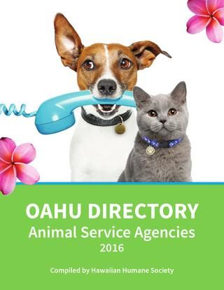 2016 Animal Services Directory  This booklet was published by the Hawaiian Humane Society as a public service in support of the many organizations and agencies that help animals.