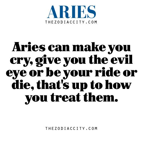Zodiac Aries facts — Aries can make you cry, give you the evil eye or be your ride or die, that's up to how you treat them.
